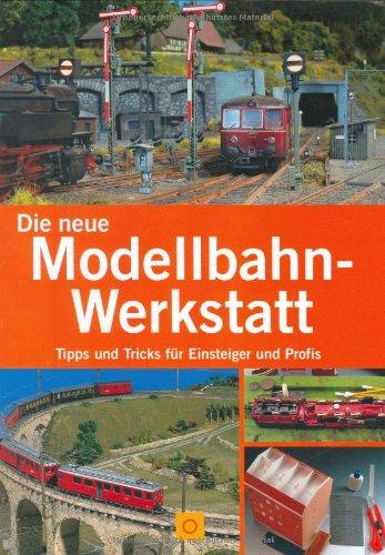 Die neue Modellbahn-Werkstatt: Tipps und Tricks...