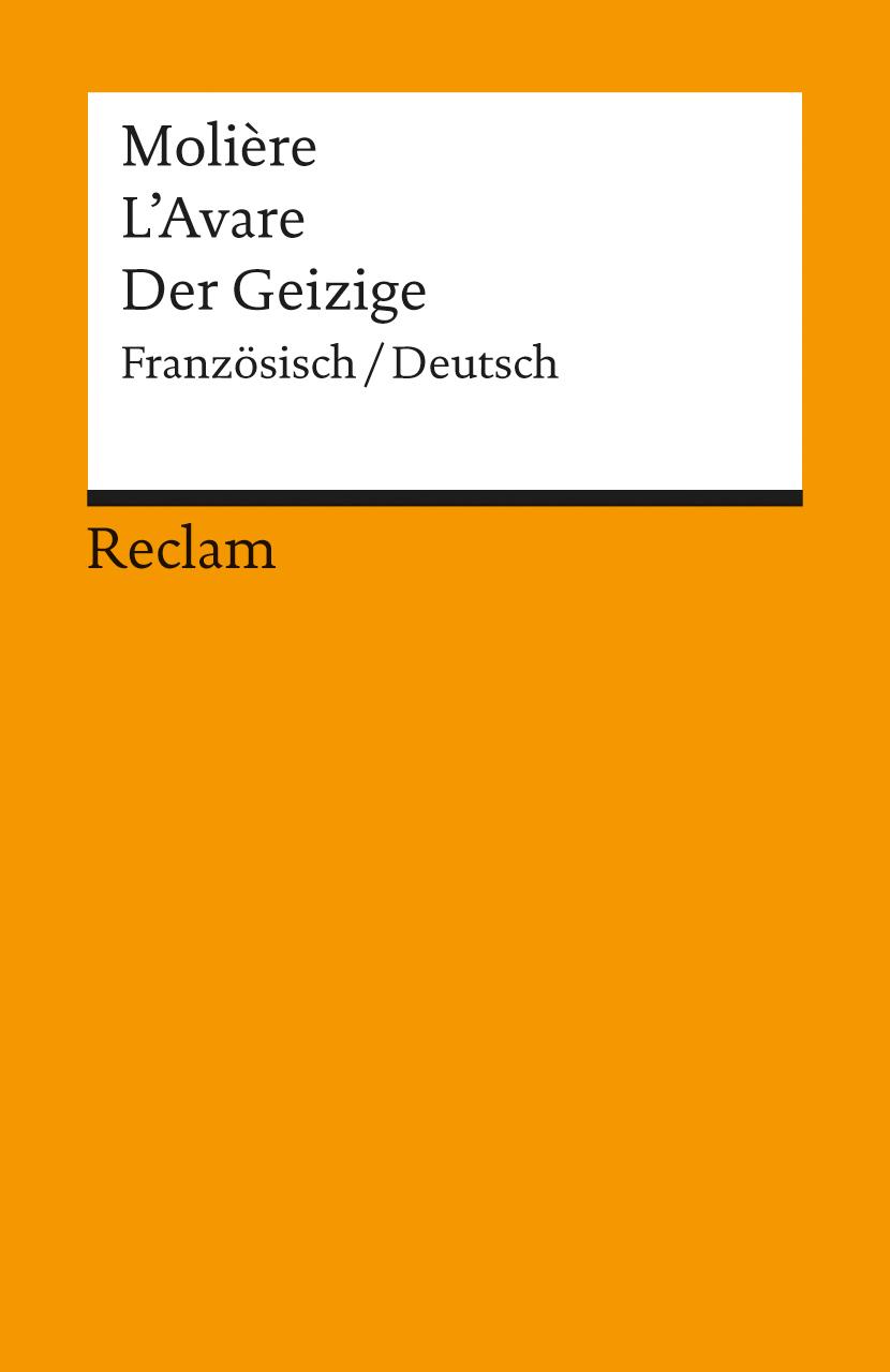 Der Geizige / L´ Avare: Komödie in fünf Aufzügen - Moliere