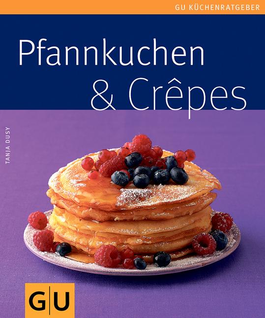 Pfannkuchen & Crepes - Tanja Dusy