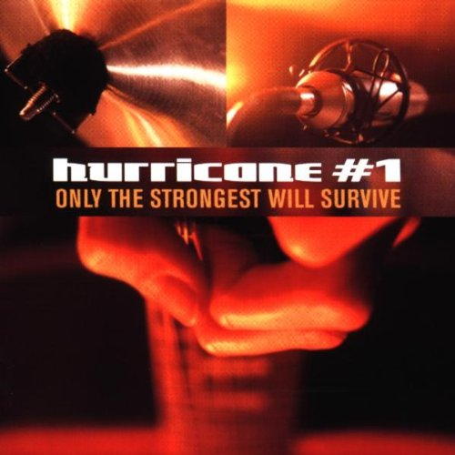 Hurricane No.1 - Only the Strongest Survive