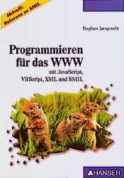 Programmieren für das WWW. Mit JavaScript, VBSc...