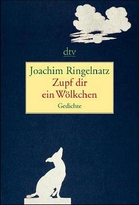 Zupf dir ein Wölkchen: Gedichte - Joachim Ringe...