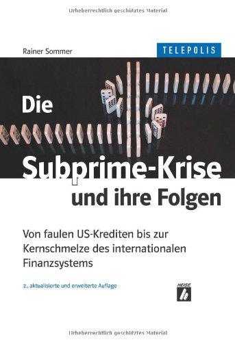 Die Subprime-Krise und ihre Folgen (TELEPOLIS):...