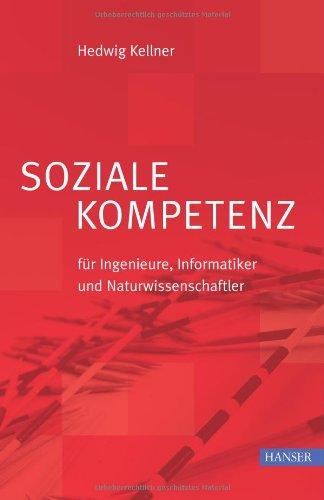 Soziale Kompetenz: Für Ingenieure, Informatiker...