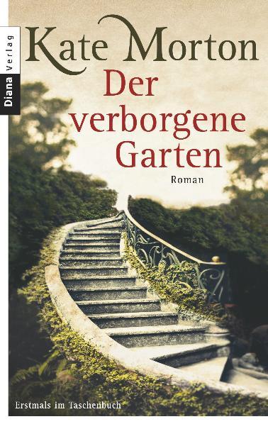 Der verborgene Garten: Roman - Kate Morton