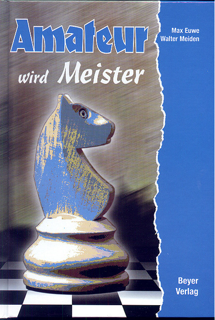 Amateur wird Meister - Max Euwe