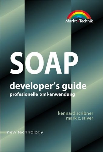 SOAP - Developer´s Guide . Spezifikation, XML, ...