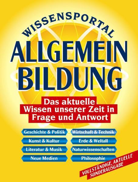 Wissensportal Allgemeinbildung: Das aktuelle Wi...