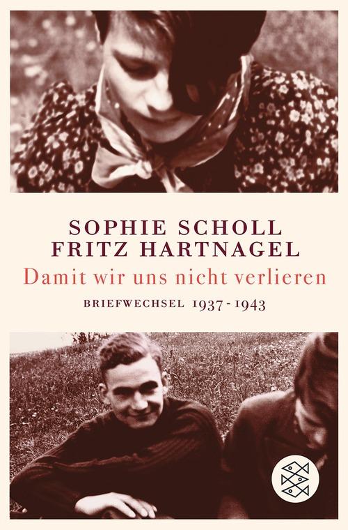 Damit wir uns nicht verlieren: Briefwechsel 1937-1943 - Fritz Hartnagel