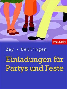 Einladungen für Partys und Feste - Rene Zey