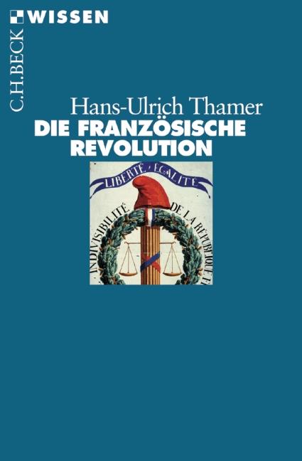 Die Französische Revolution - Hans-Ulrich Thamer