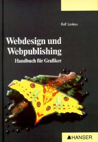 Webdesign und Webpublishing. Handbuch für Grafi...