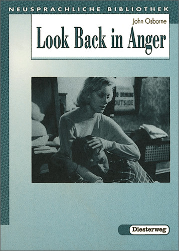Look Back in Anger: A Play in three Acts - John Osborne