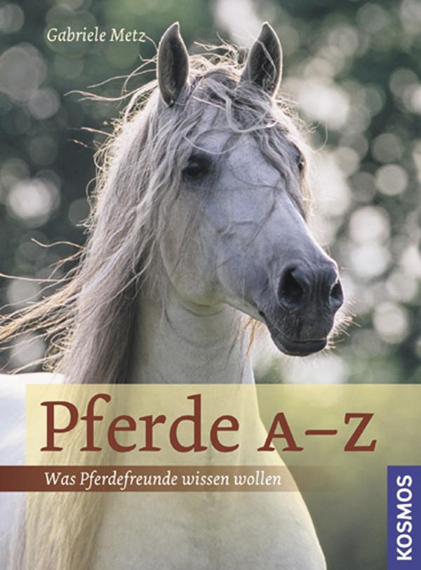 Pferde A-Z: Was Pferdefreunde wissen wollen - G...