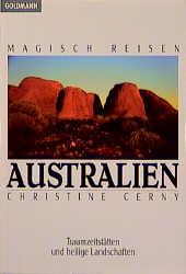 Magisch Reisen: Australien. Traumzeitstätten un...