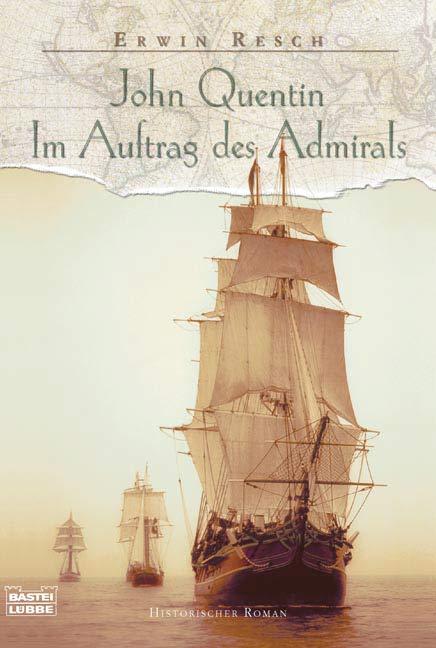 John Quentin - Im Auftrag des Admirals: Historischer Roman - Erwin Resch