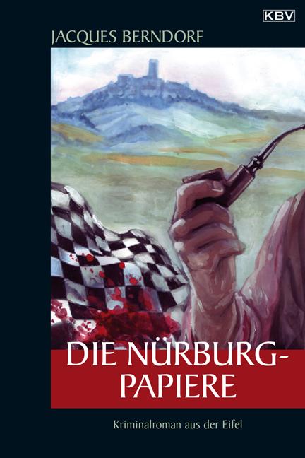 Die Nürburg-Papiere: Kriminalroman aus der Eife...