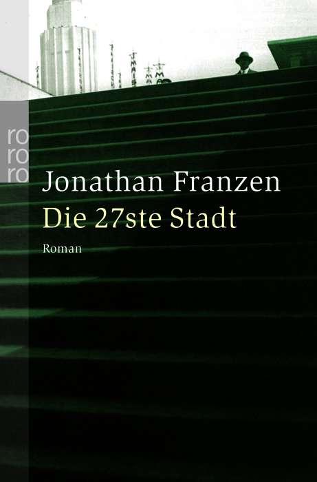 Die 27ste Stadt (rororo) - Jonathan Franzen