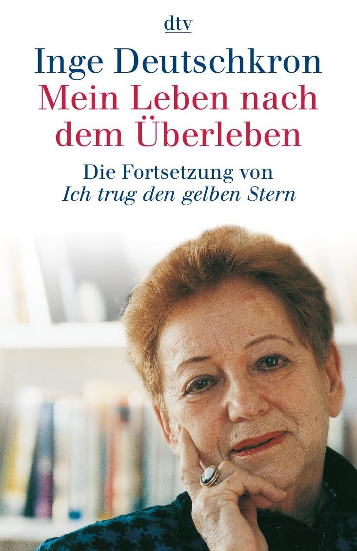 Mein Leben nach dem Überleben - Inge Deutschkron