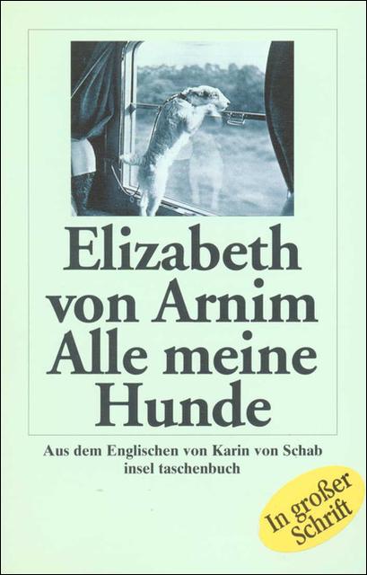 Alle meine Hunde: Roman (insel taschenbuch) - Elizabeth von Arnim