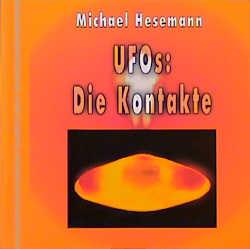 UFOs: Die Kontakte - Michael Hesemann