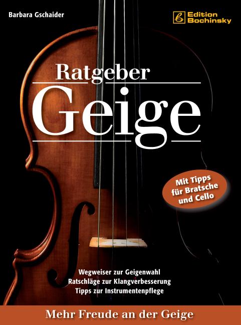 Ratgeber Geige: Mehr Freude an der Geige - Barbara Gschaider