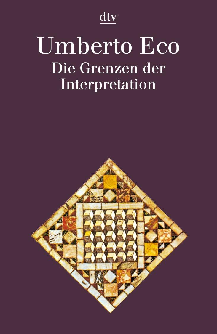 Die Grenzen der Interpretation - Umberto Eco