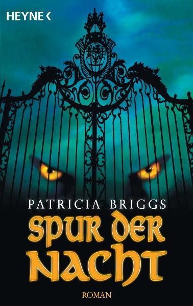 Spur der Nacht: Mercy Thompson 3 - Roman - Patricia Briggs