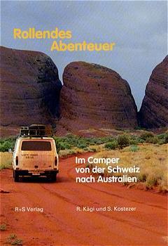 Rollendes Abenteuer. Im Camper von der Schweiz ...