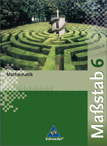 Massstab - Mathematik für Realschulen - Ausgabe 2005: Maßstab 6 Mathematik - Schülerband / Realschule - Max Schröder