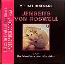 Jenseits von Roswell. UFOs: Der Schweigevorhang...