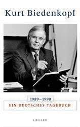 1989 - 1990. Ein deutsches Tagebuch - Kurt H. Biedenkopf