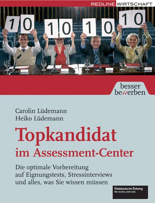 Topkandidat im Assessment-Center. Die optimale ...