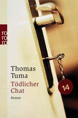 Tödlicher Chat. - Thomas Tuma