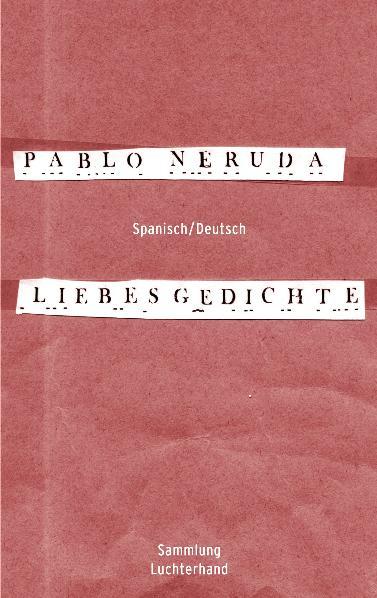 Liebesgedichte (Spanisch - Deutsch) - Pablo Neruda