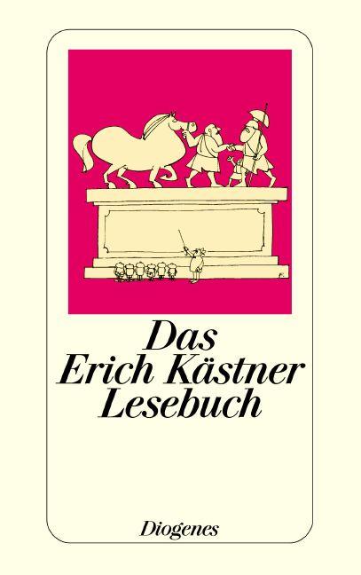 Das Erich Kästner Lesebuch - Erich Kästner