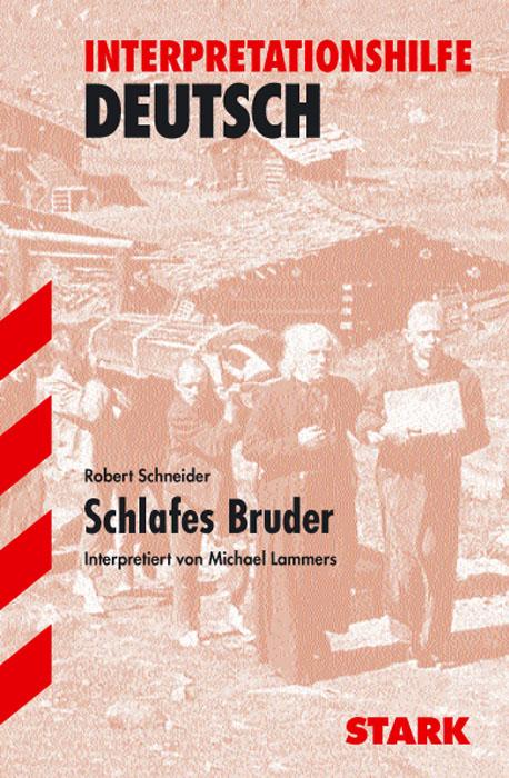 Interpretationshilfe Deutsch: Interpretationshilfen Deutsch Schneider: Schlafes Bruder - Robert Schneider