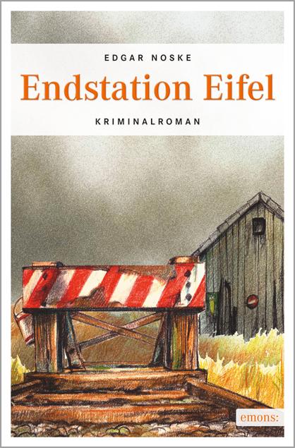Endstation Eifel - Edgar Noske