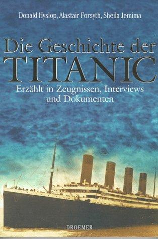 Die Geschichte der Titanic. Erzählt in Zeugniss...