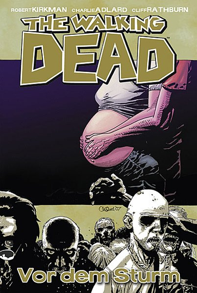 The Walking Dead: Band 7 - Die Ruhe vor dem Sturm - Robert Kirkman