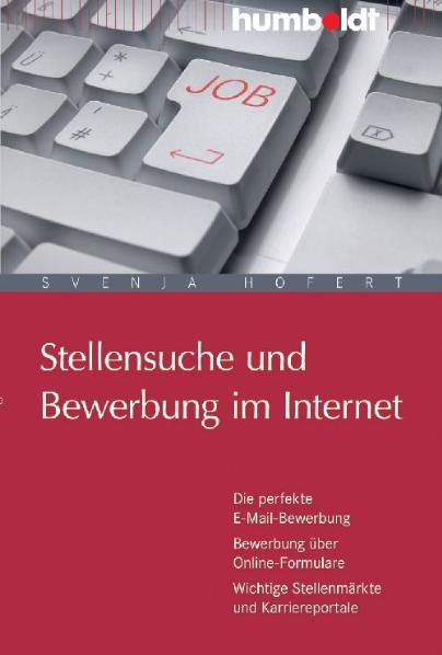 Stellensuche und Bewerbung im Internet: Die per...