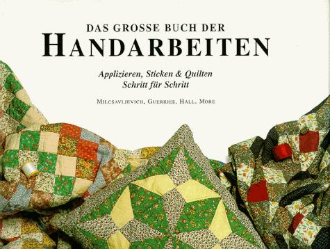Das große Buch der Handarbeiten. Applizieren, S...