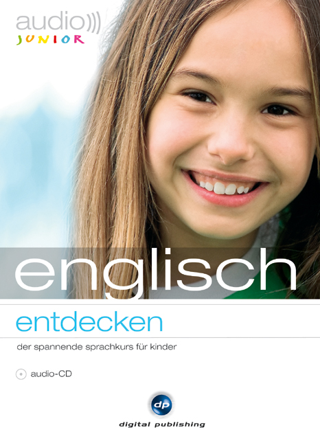 audio junior englisch - entdecken: Der spannende Englischkurs für Kinder