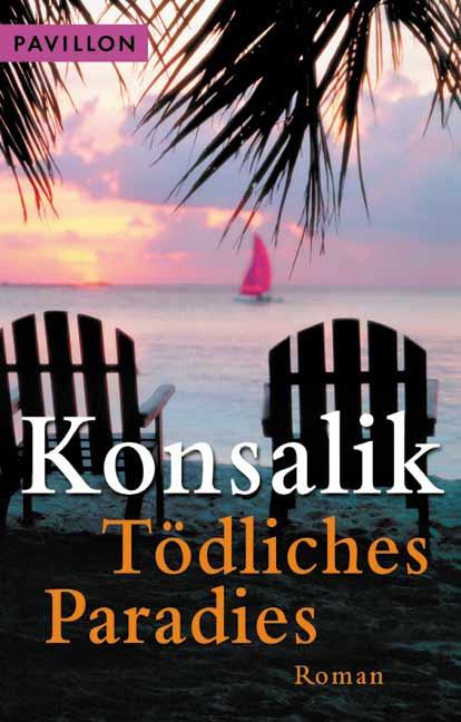 Tödliches Paradies - Heinz G. Konsalik
