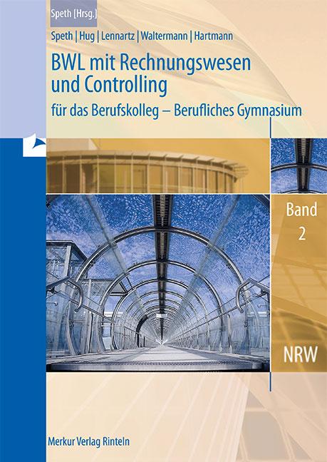 BWL mit Rechnungswesen: für das Berufskolleg, Berufliches Gymnasium - Nordrhein-Westfalen - Band 2 - Hermann Speth [3. A
