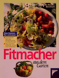 Fitmacher aus dem Garten - Ursula Braun-Bernhart