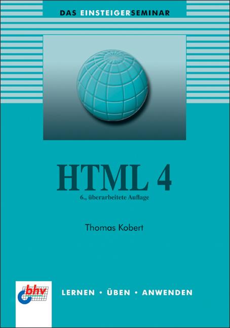 Das Einsteigerseminar HTML 4 - Thomas Kobert