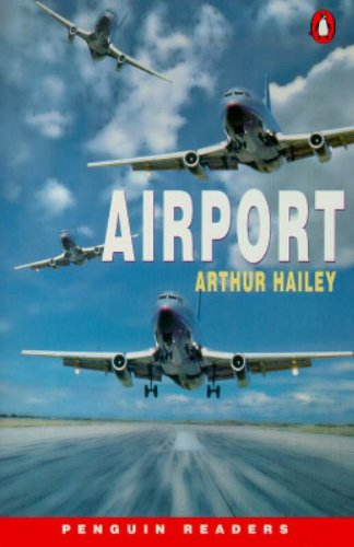 Airport. Level 5. (Lernmaterialien) (Penguin Readers: Level 5 Series) - Arthur Hailey