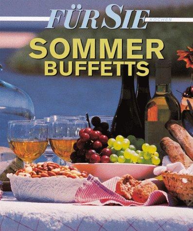 Für Sie Kochen. Sommerbuffets - Cornelia Schinharl