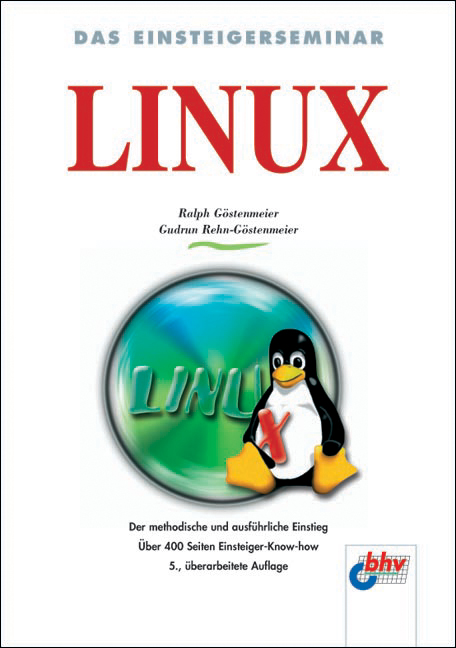 Das Einsteigerseminar Linux: Der methodische un...